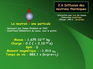 2.6 Diffusion des neutrons thermiques