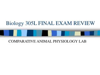 Biology 305L FINAL EXAM REVIEW
