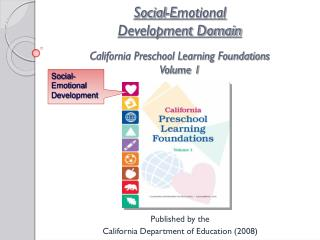 Social-Emotional  Development Domain California Preschool Learning Foundations Volume 1