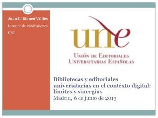 Juan L. Blanco Valdés Director de Publicaciones USC