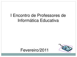 I Encontro de Professores de Informática Educativa