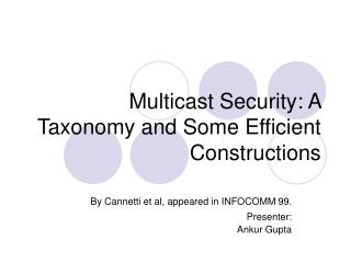 Multicast Security: A Taxonomy and Some Efficient Constructions
