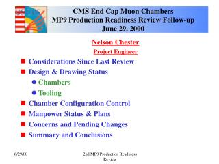CMS End Cap Muon Chambers MP9 Production Readiness Review Follow-up June 29, 2000