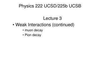 Physics 222 UCSD/225b UCSB