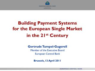 Building Payment Systems for the European Single Market in the 21st Century