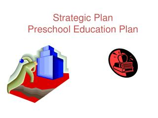 Strategic Plan Preschool Education Plan