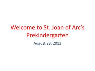 Welcome to St. Joan of Arc�s Prekindergarten