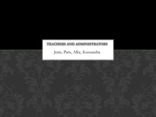 Teachers and Administrators