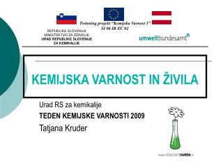 Urad RS za kemikalije TEDEN KEMIJSKE VARNOSTI 2009 Tatjana Kruder