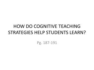 HOW DO COGNITIVE TEACHING STRATEGIES HELP STUDENTS LEARN?