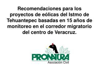 Quienes somos Migración Importancia de México Experiencia Pronatura Veracruz Conclusiones