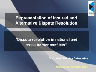 Representation of insured and Alternative Dispute Resolution