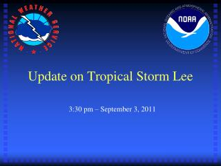 Update on Tropical Storm Lee