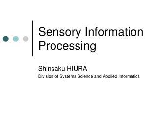 Sensory Information Processing
