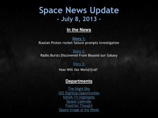 Space News Update - July 8, 2013 -