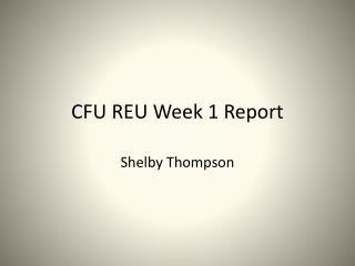 CFU REU Week 1 Report