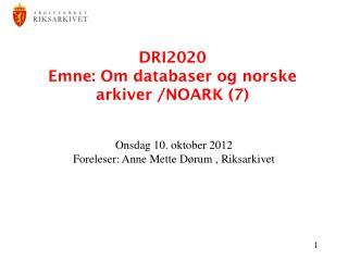 DRI2020 Emne: Om databaser og norske arkiver /NOARK (7)