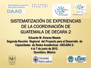 SISTEMATIZACIÓN DE  EXPERIENCIAS DE LA COORDINACIÓN DE GUATEMALA DE  DECARA  2