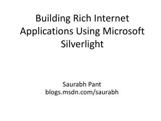 Building Rich Internet Applications Using Microsoft Silverlight