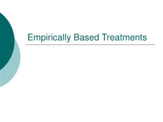 Empirically Based Treatments