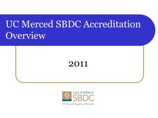 UC Merced SBDC Accreditation Overview
