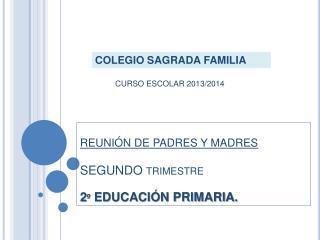 REUNIÓN DE PADRES Y MADRES SEGUNDO trimestre 2º EDUCACIÓN PRIMARIA.