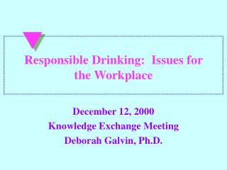 Responsible Drinking:  Issues for the Workplace