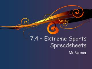 7.4 – Extreme Sports Spreadsheets