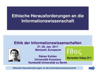Ethische Herausforderungen an die Informationswissenschaft