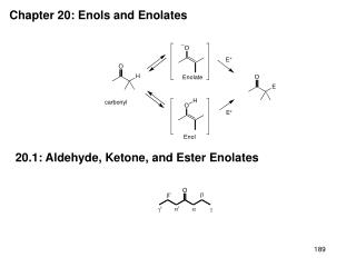 Chapter 20: Enols and Enolates
