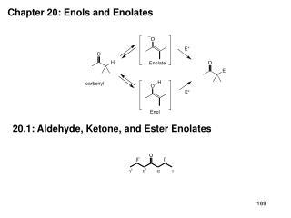 Chapter 20: Enols and Enolates