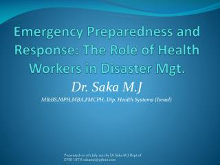 Emergency  Preparedness  and  Response : The  Role  of  Health Workers in  Disaster  Mgt .