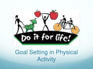 Goal Setting in Physical Activity