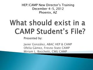 What should exist in a CAMP Student�s File?