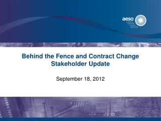Behind the Fence and Contract Change Stakeholder Update