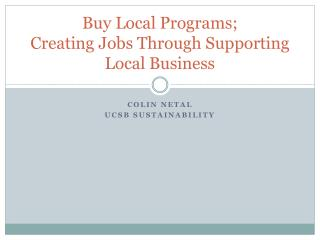 Buy Local Programs; Creating Jobs Through Supporting Local Business