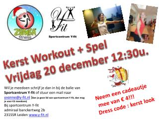 Kerst  Workout  + Spel Vrijdag  20 december 12:30u.