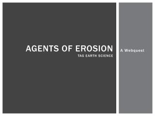 Agents of Erosion TAG Earth Science