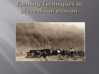 Farming Techniques to prevent soil erosion.