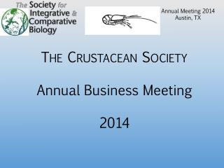 The  Crustacean  Society Annual Business Meeting 2014