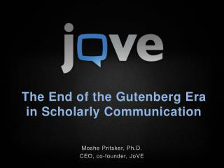 The End of the Gutenberg Era in Scholarly Communication