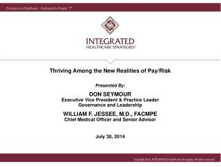 Thriving Among the New Realities  of  Pay/Risk   Presented By: