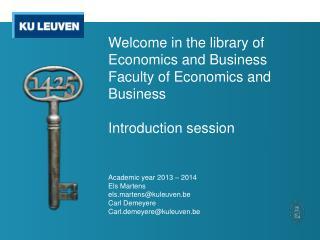 Academic year 2013  –  2014 Els Martens els.martens@kuleuven.be Carl Demeyere