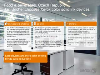 Food & beverages.  Czech Republic : Jan Becher  chooses  Xerox color  solid ink  devices
