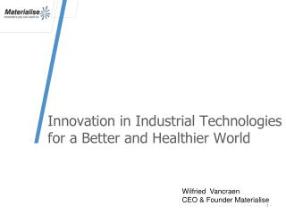Innovation in Industrial Technologies for a Better and Healthier World