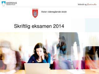 Skriftlig eksamen  2014
