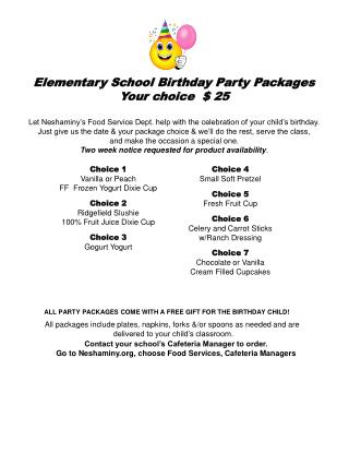 Elementary School Birthday Party Packages Your choice  $ 25