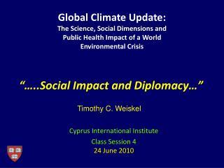 """…..Social Impact and Diplomacy…"""
