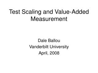 Test Scaling and Value-Added Measurement
