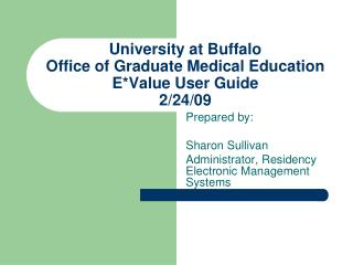 University at Buffalo Office of Graduate Medical Education E*Value User Guide 2/24/09